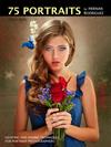 75 Portraits by Hernan Rodriguez