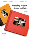 Photographer's Guide to Wedding Album Design and Sales, 2nd Edition